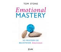 Emotional Mastery - So meistern Sie belastende Emotionen