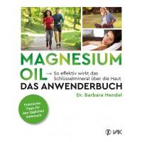 Magnesium Oil – Das Anwenderbuch